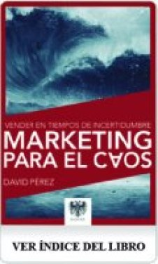 Marketing para el Caos, vender en tiempos de incertidumbre